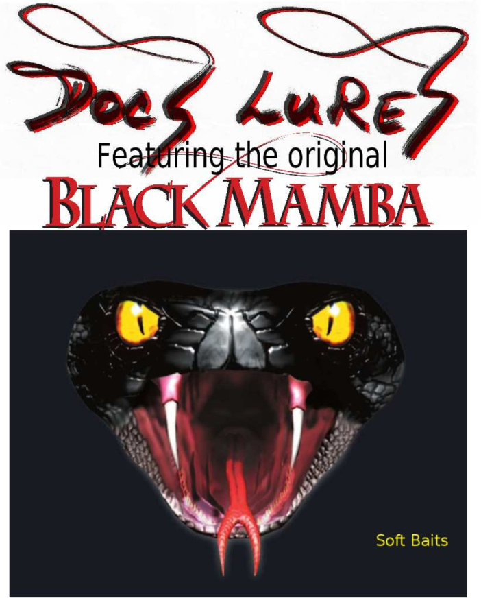 Docs Lures Featuring the Original Black Mamba Soft Baits